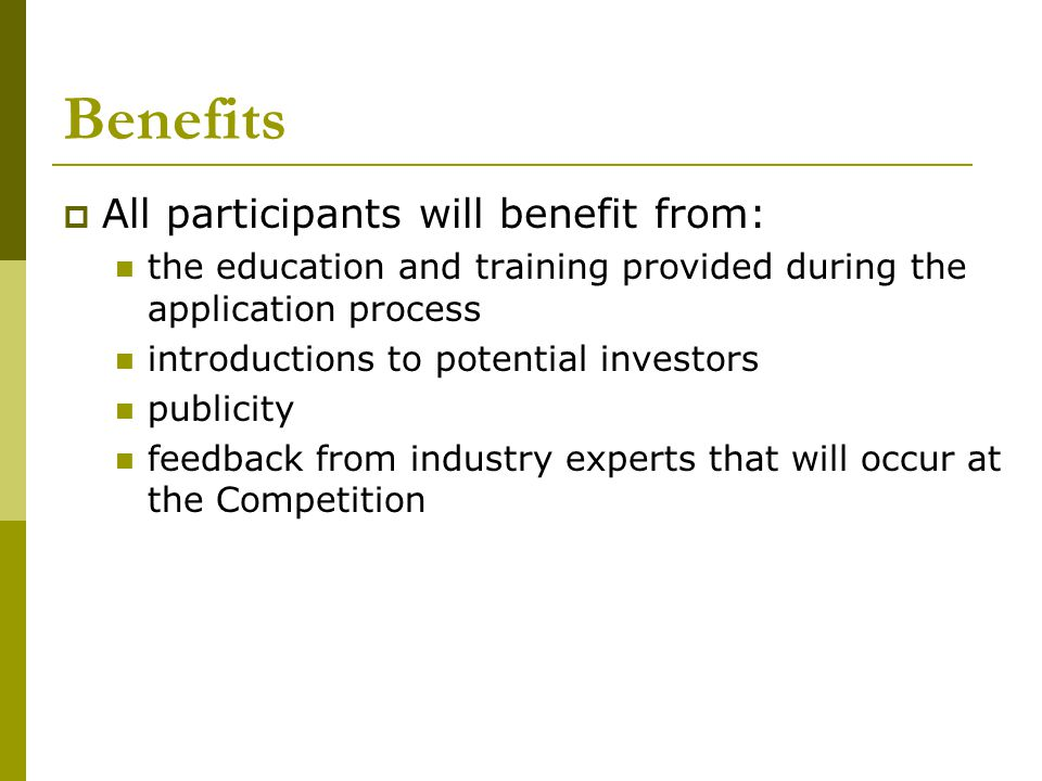 Benefits All participants will benefit from: