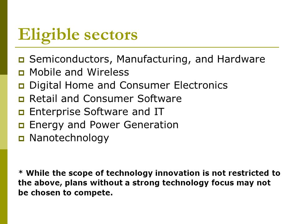 Eligible sectors Semiconductors, Manufacturing, and Hardware