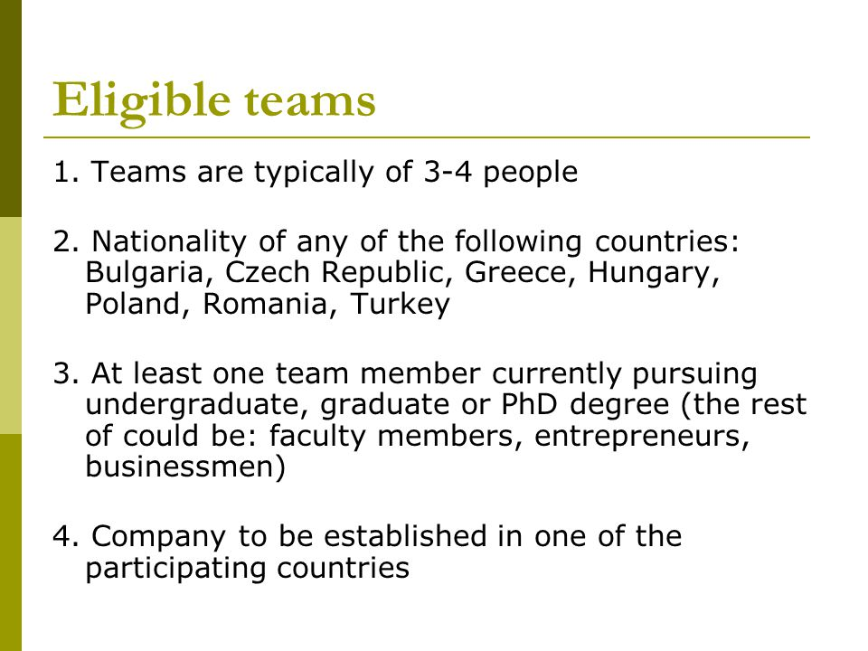 Eligible teams 1. Teams are typically of 3-4 people