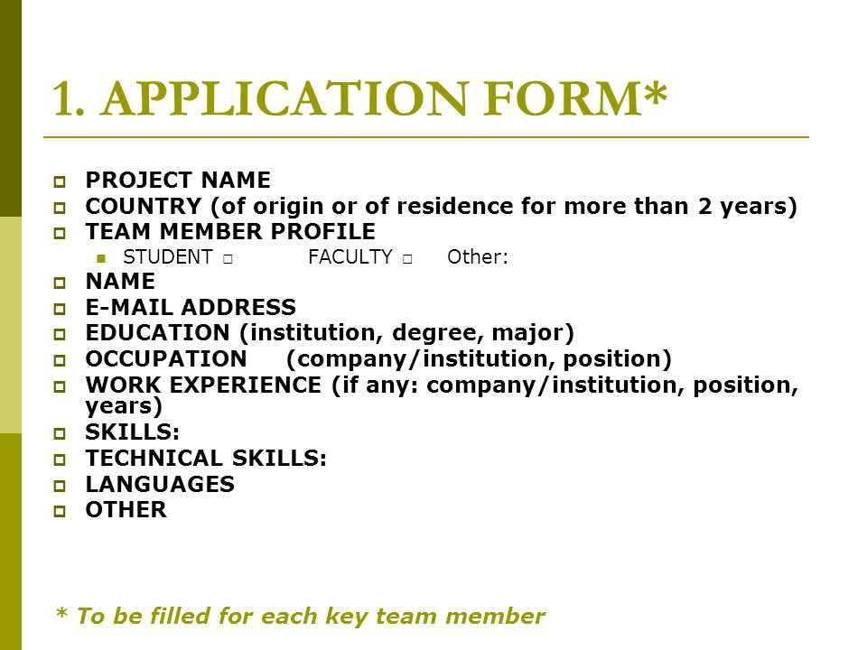 1. APPLICATION FORM* PROJECT NAME