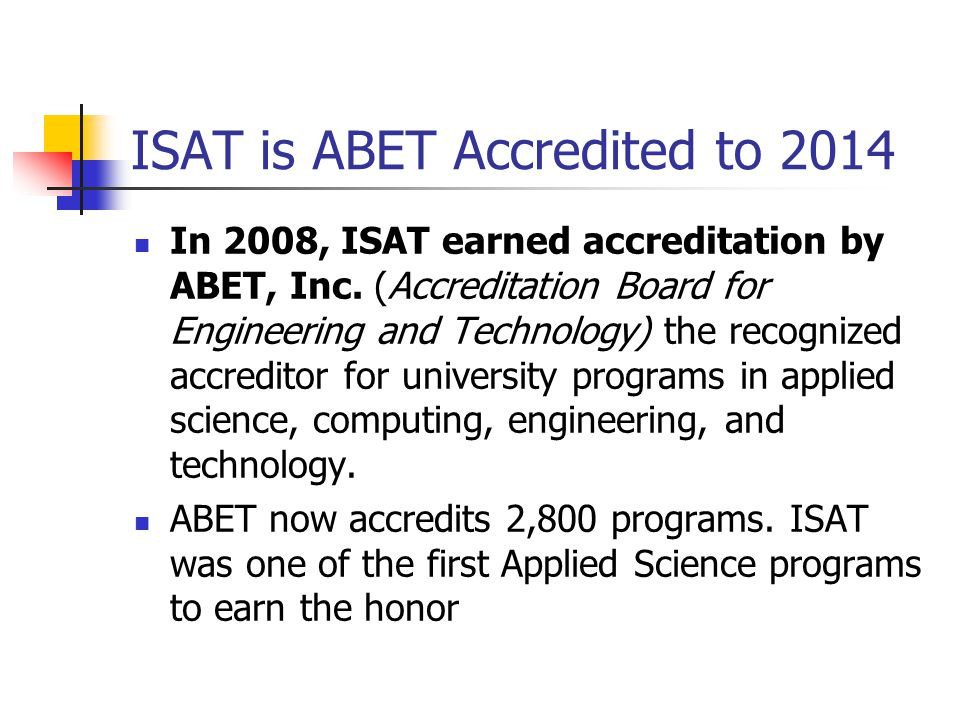 ISAT is ABET Accredited to 2014