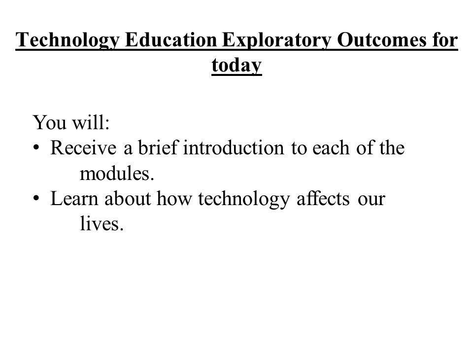 Technology Education Exploratory Outcomes for today