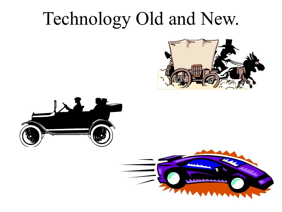 Technology Old and New.