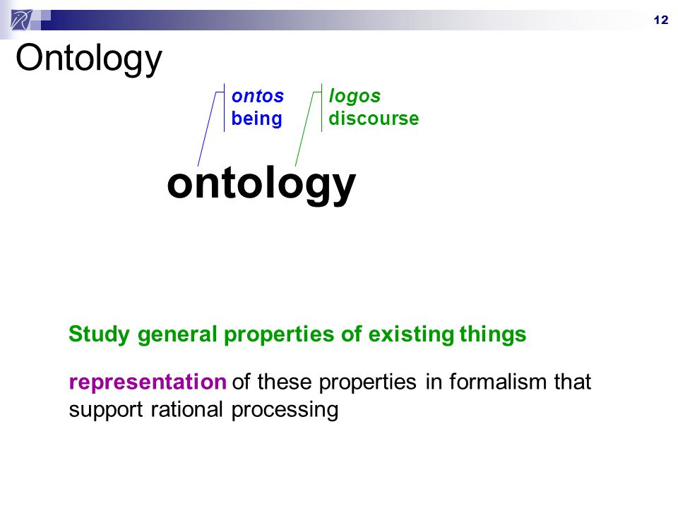onto logy Ontology Study general properties of existing things