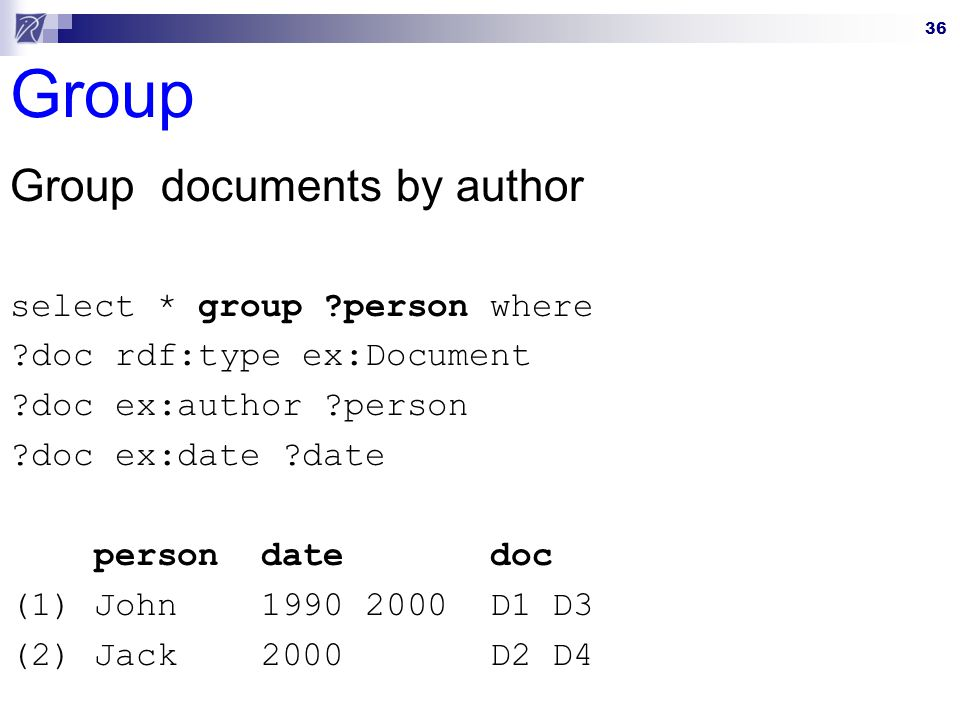 Group Group documents by author select * group person where