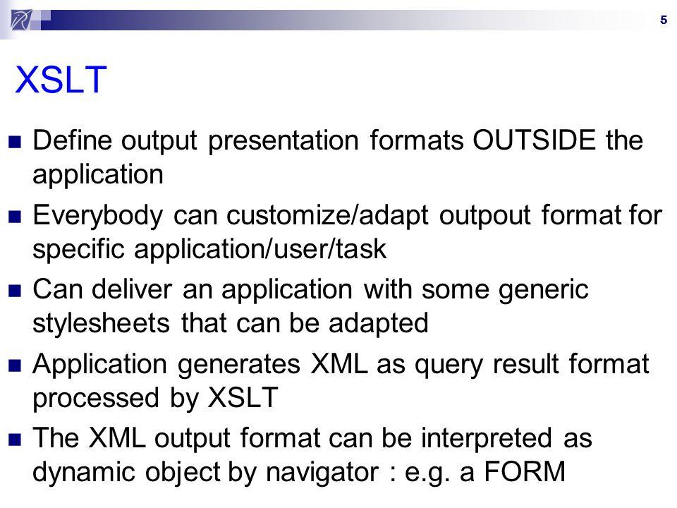 XSLT Define output presentation formats OUTSIDE the application