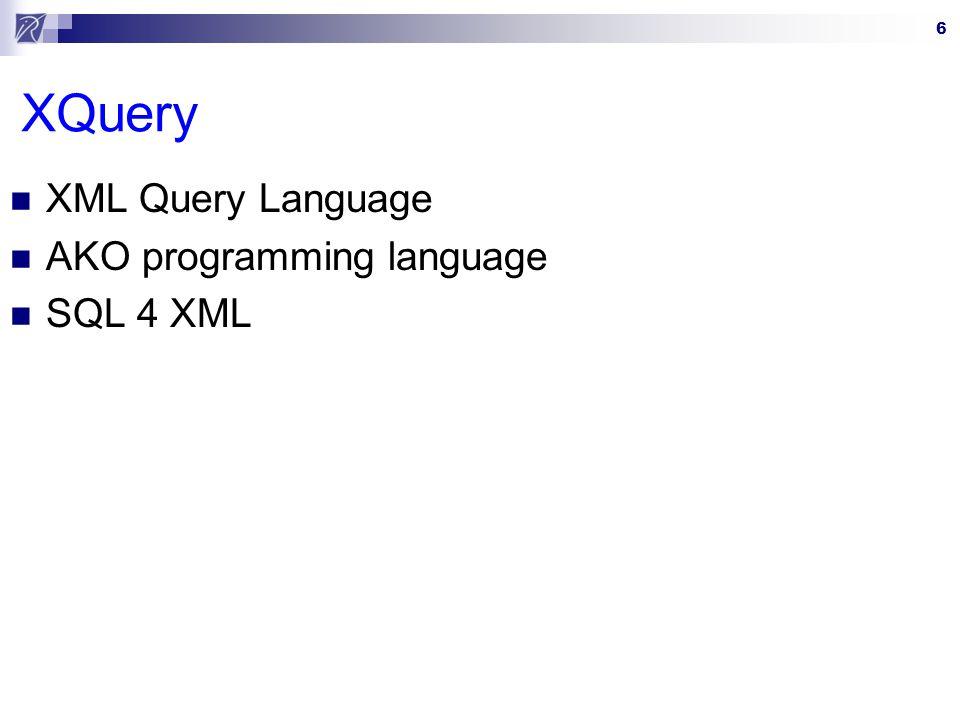 XQuery XML Query Language AKO programming language SQL 4 XML