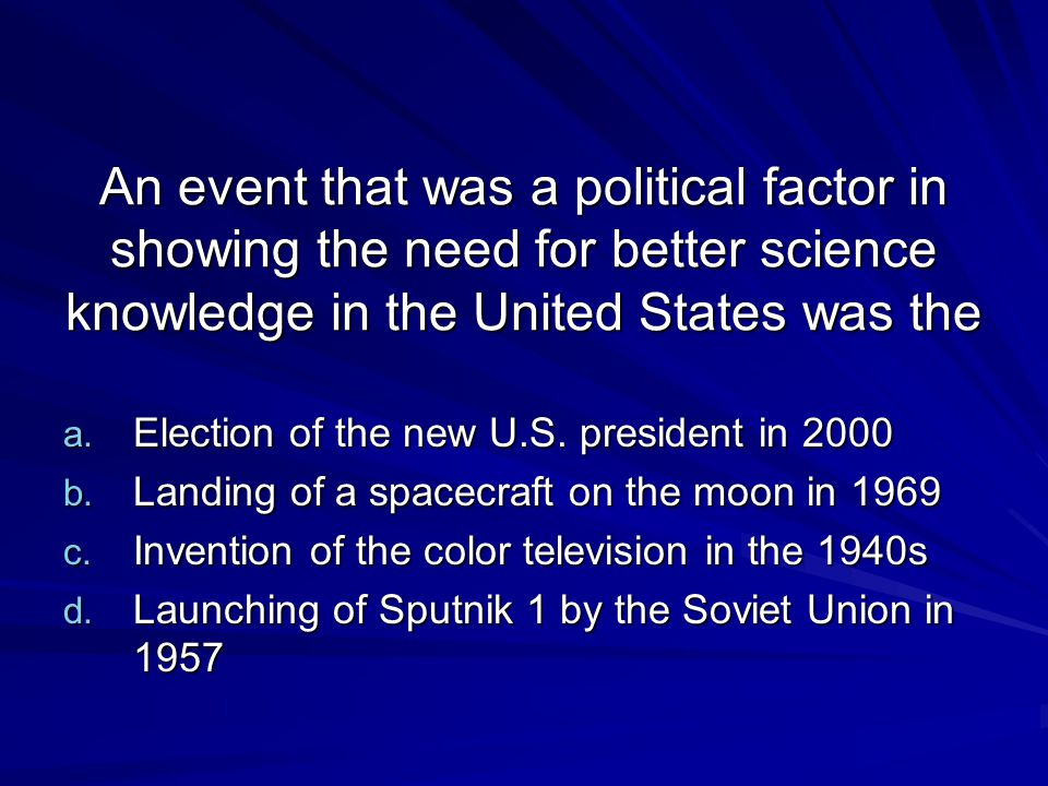An event that was a political factor in showing the need for better science knowledge in the United States was the