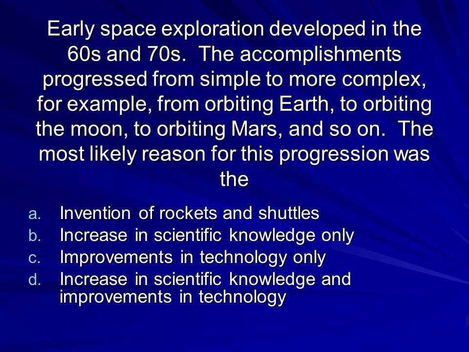 Early space exploration developed in the 60s and 70s
