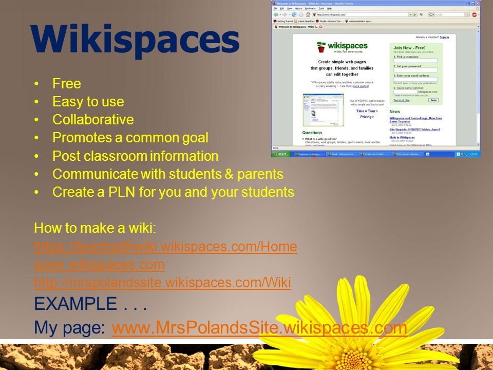 Wikispaces EXAMPLE . . . My page: www.MrsPolandsSite.wikispaces.com