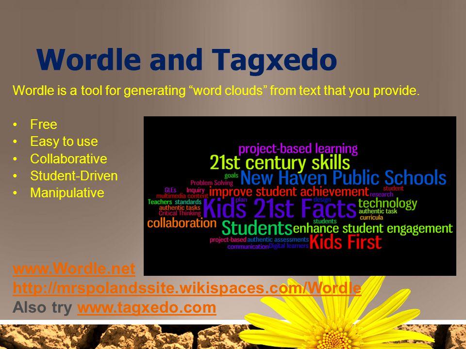 Wordle and Tagxedo www.Wordle.net