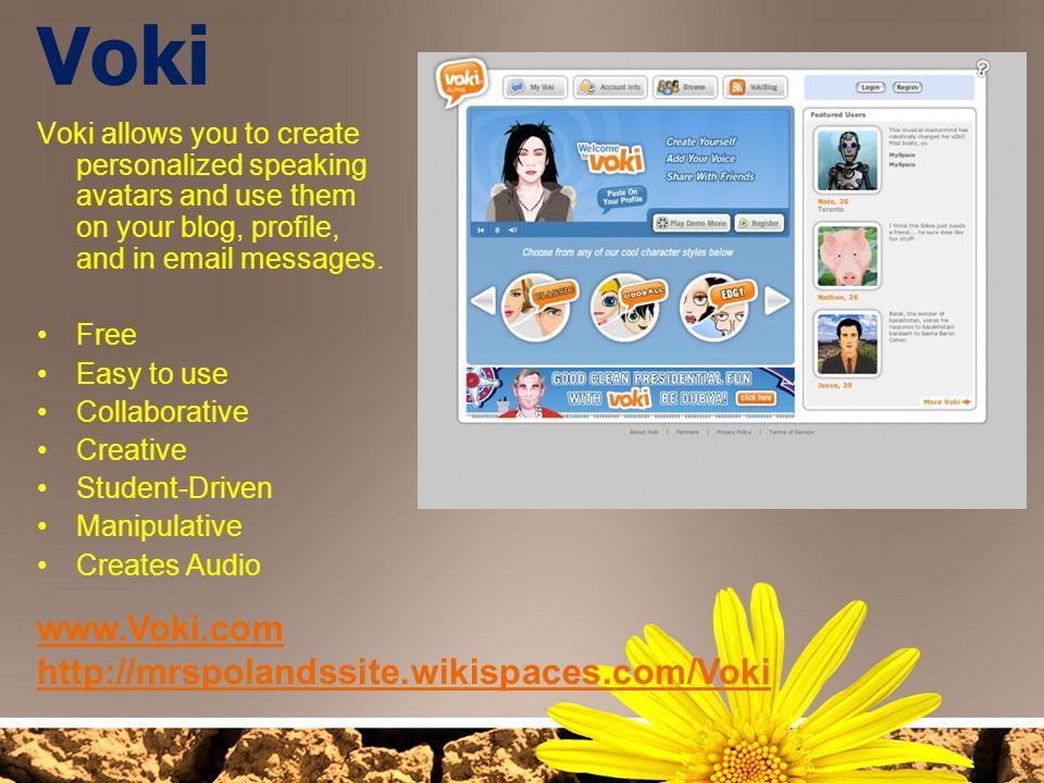 Voki www.Voki.com http://mrspolandssite.wikispaces.com/Voki