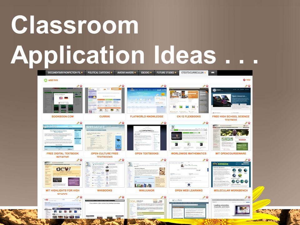 Classroom Application Ideas . . .