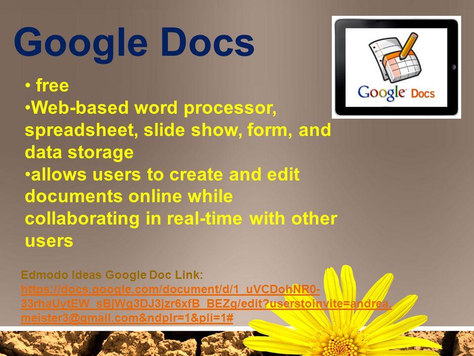 Google Docs free. Web-based word processor, spreadsheet, slide show, form, and data storage.