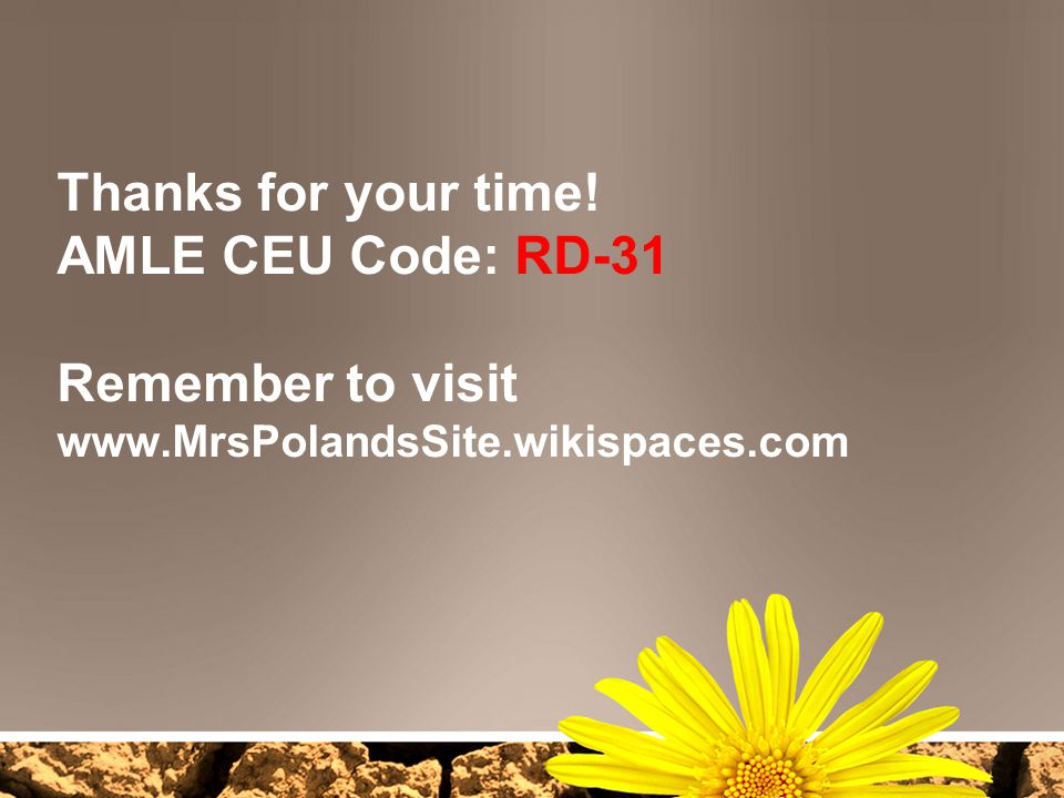 Thanks for your time. AMLE CEU Code: RD-31 Remember to visit www