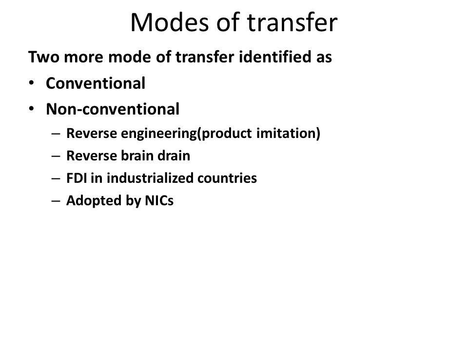 Modes of transfer Two more mode of transfer identified as Conventional