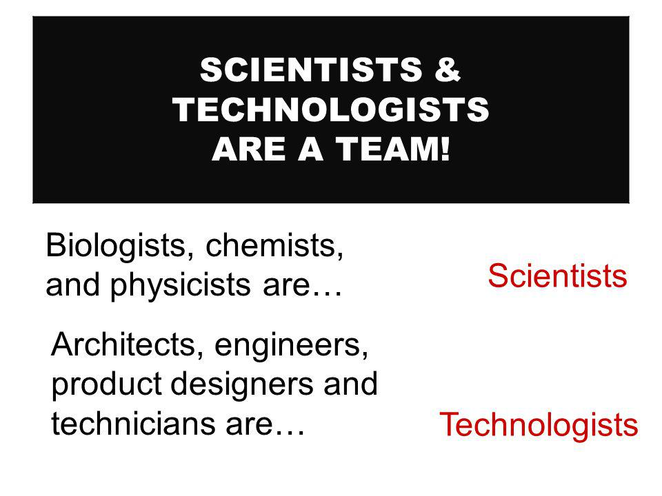 SCIENTISTS & TECHNOLOGISTS