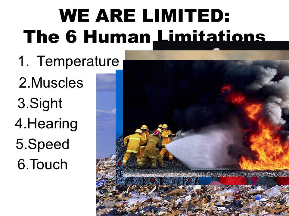 WE ARE LIMITED: The 6 Human Limitations
