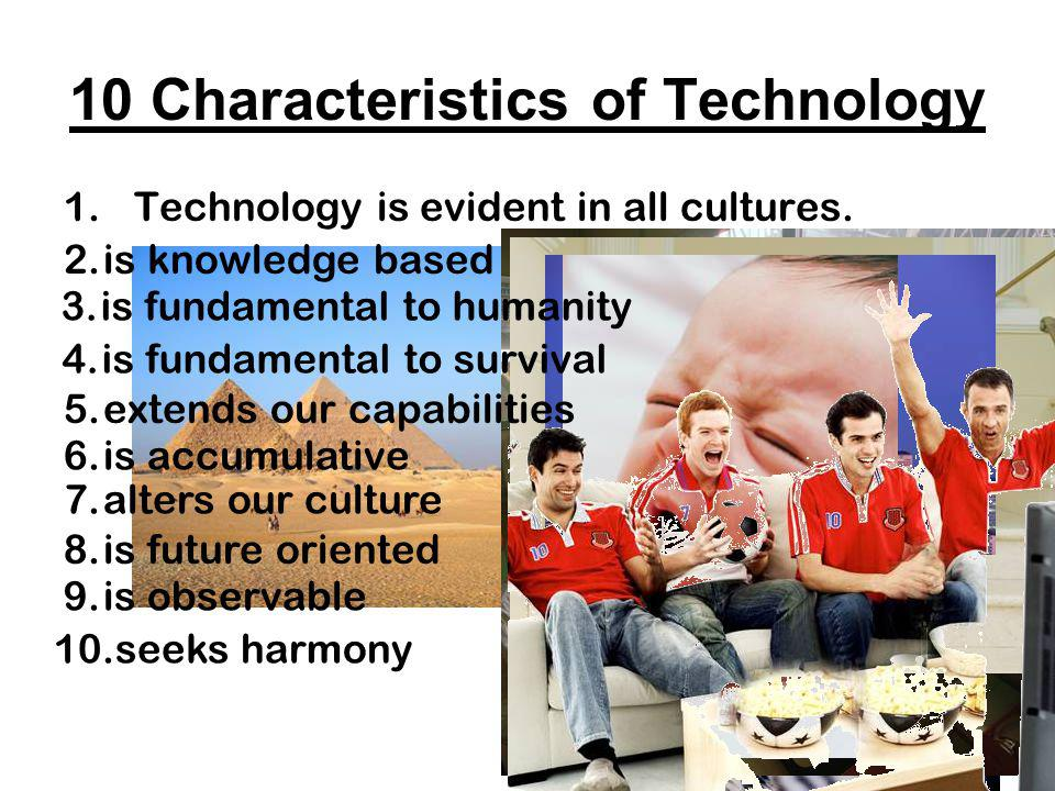 10 Characteristics of Technology