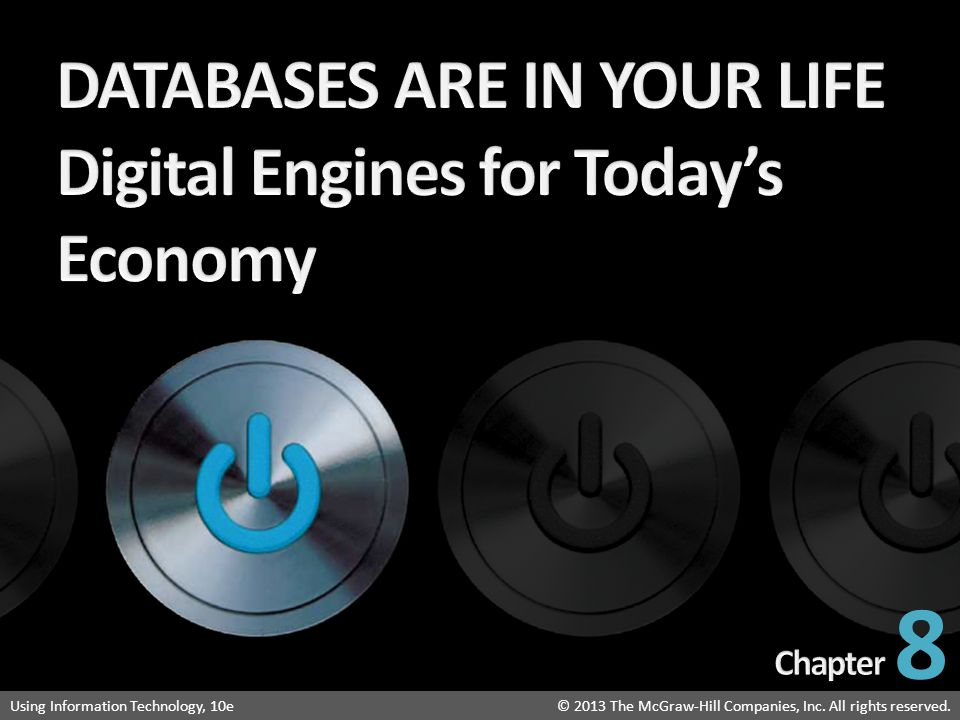 DATABASES ARE IN YOUR LIFE Digital Engines for Today's Economy