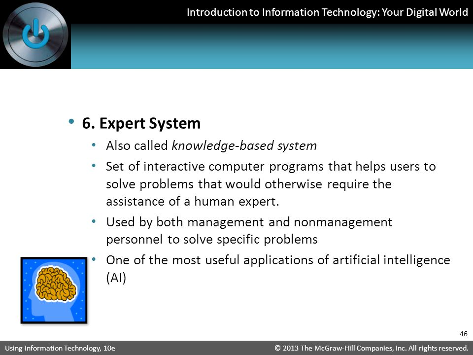 6. Expert System Also called knowledge-based system