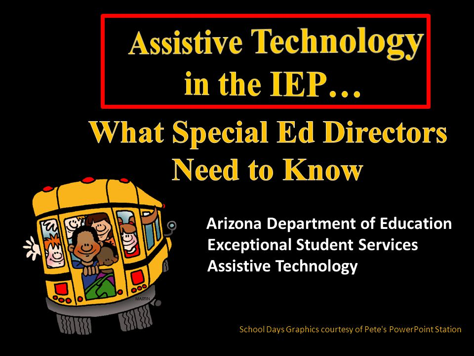 Assistive Technology in the IEP… What Special Ed Directors