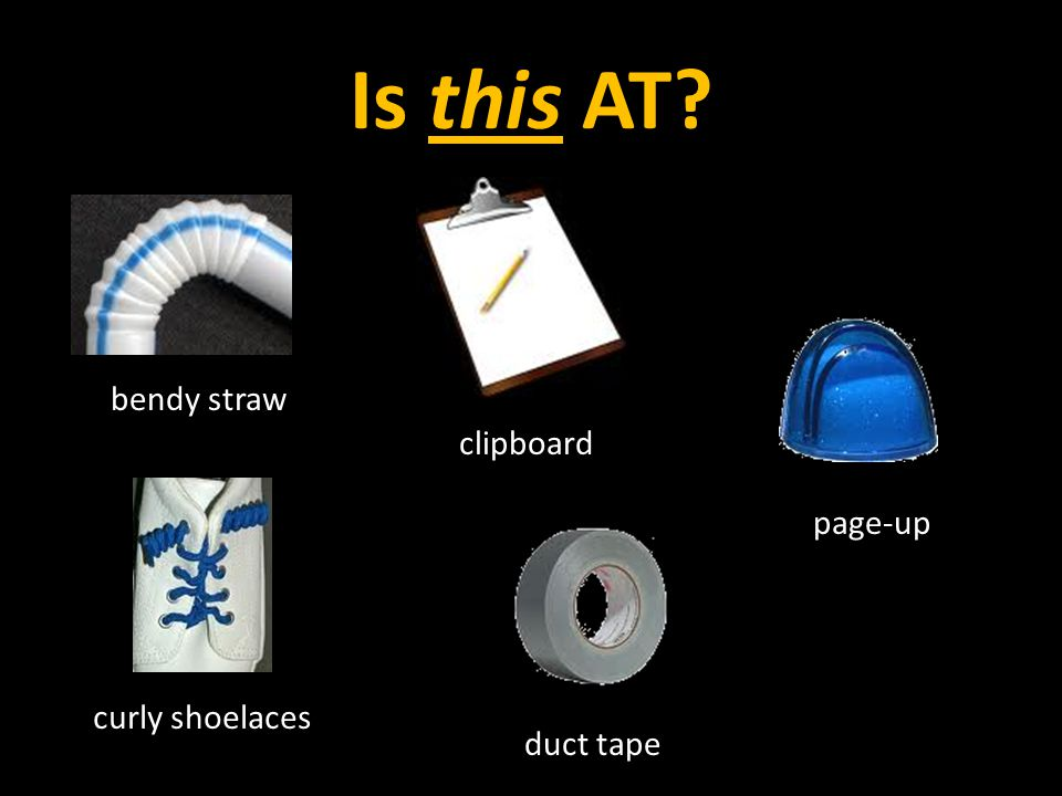 Is this AT bendy straw clipboard page-up curly shoelaces duct tape
