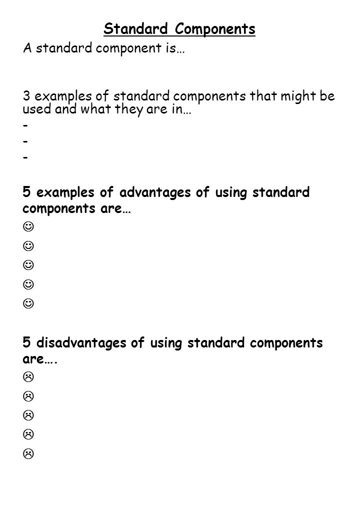 Standard Components A standard component is…