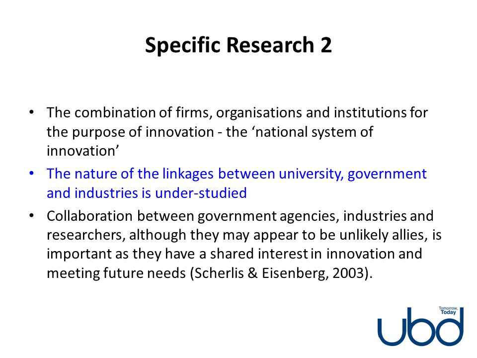 Specific Research 2 The combination of firms, organisations and institutions for the purpose of innovation - the 'national system of innovation'