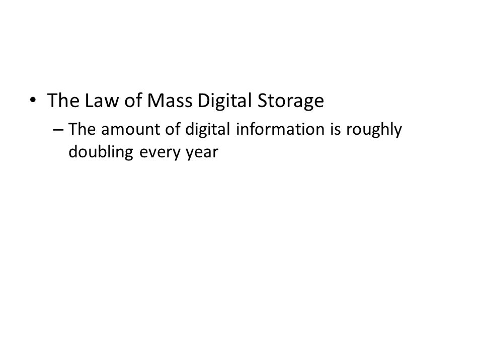 The Law of Mass Digital Storage