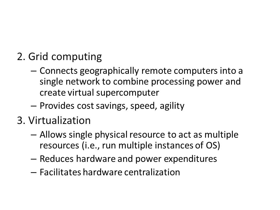 2. Grid computing 3. Virtualization