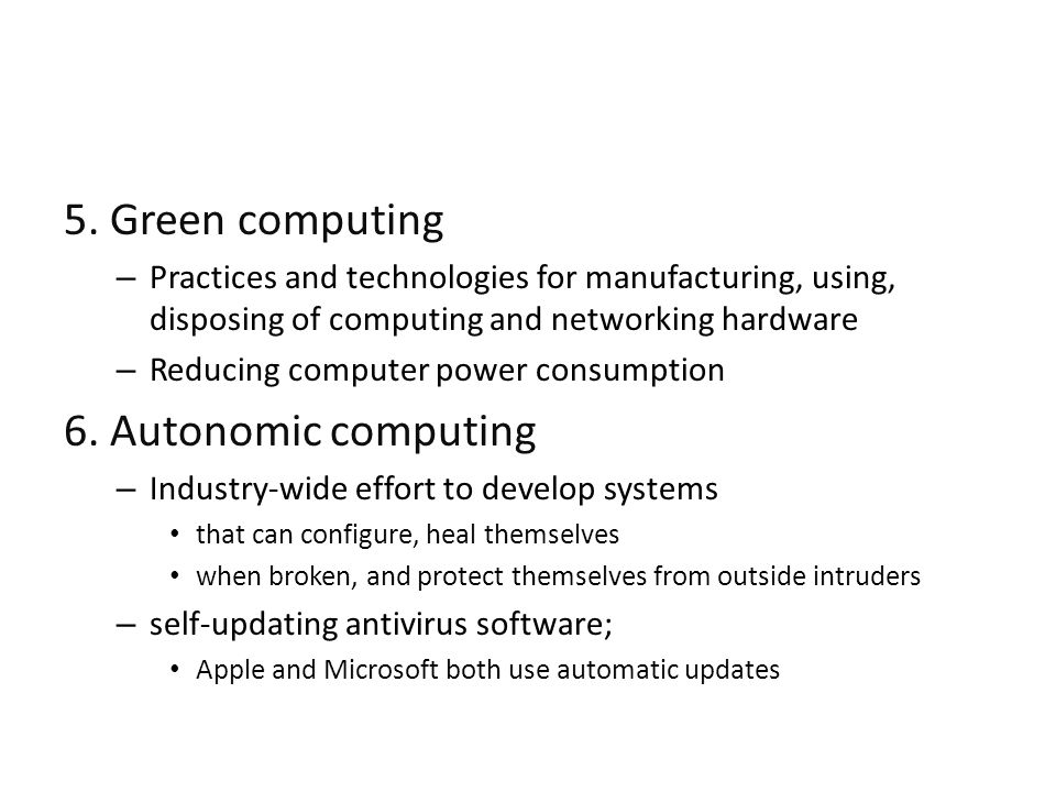5. Green computing 6. Autonomic computing