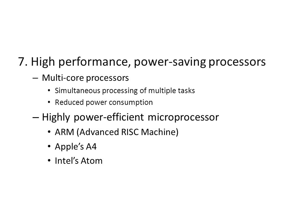 7. High performance, power-saving processors