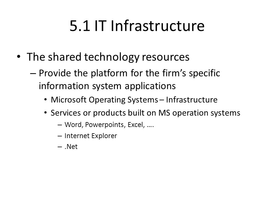 5.1 IT Infrastructure The shared technology resources