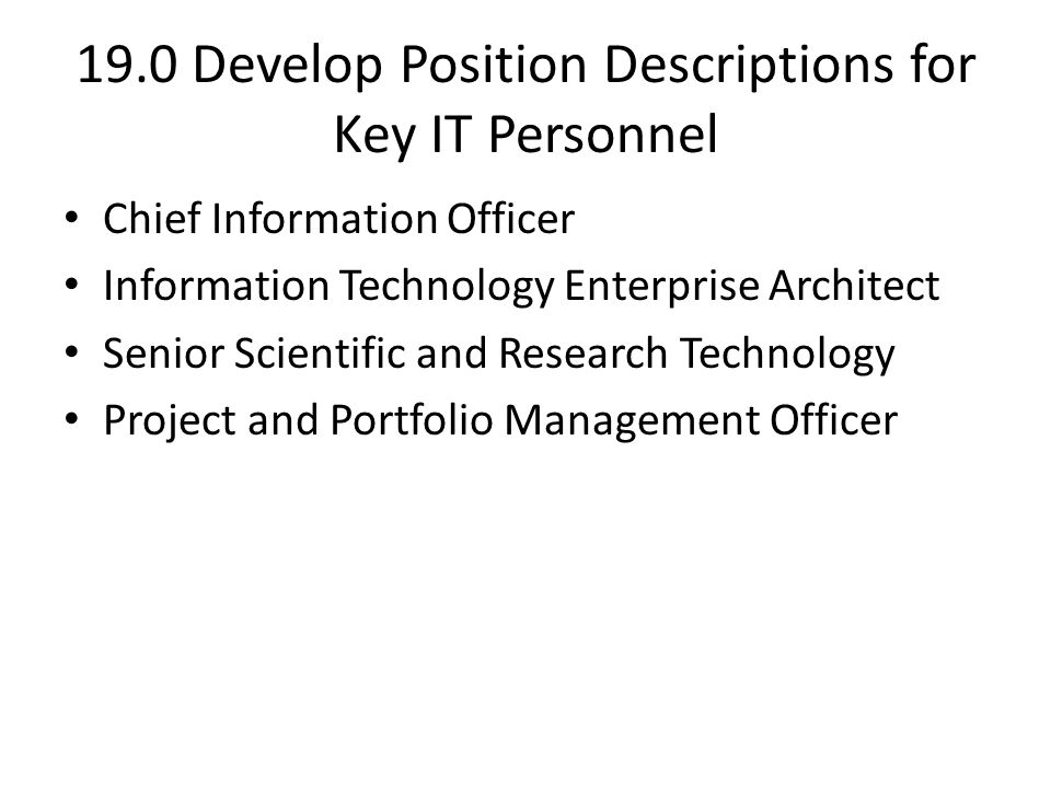 19.0 Develop Position Descriptions for Key IT Personnel