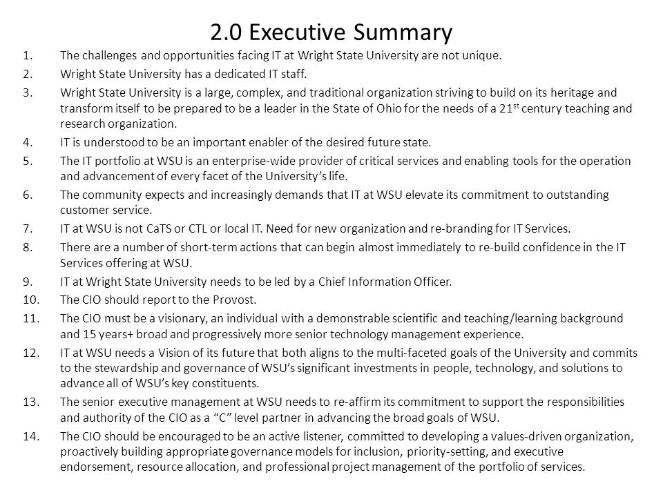 2.0 Executive Summary The challenges and opportunities facing IT at Wright State University are not unique.