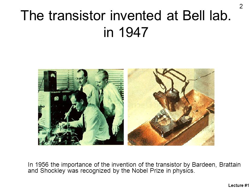 The transistor invented at Bell lab. in 1947