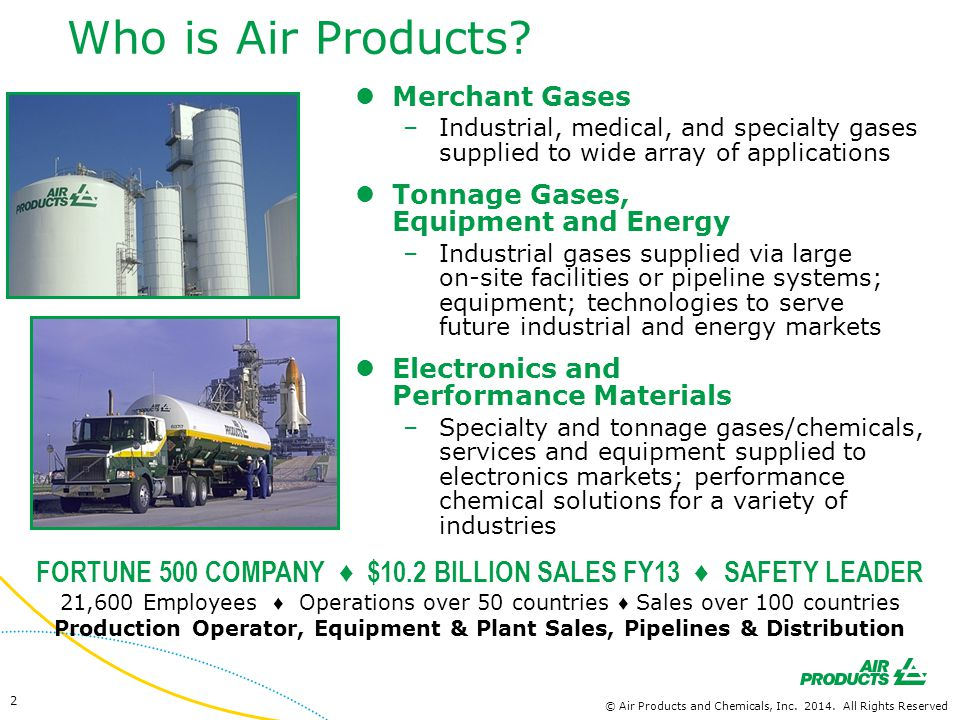 FORTUNE 500 COMPANY ♦ $10.2 BILLION SALES FY13 ♦ SAFETY LEADER