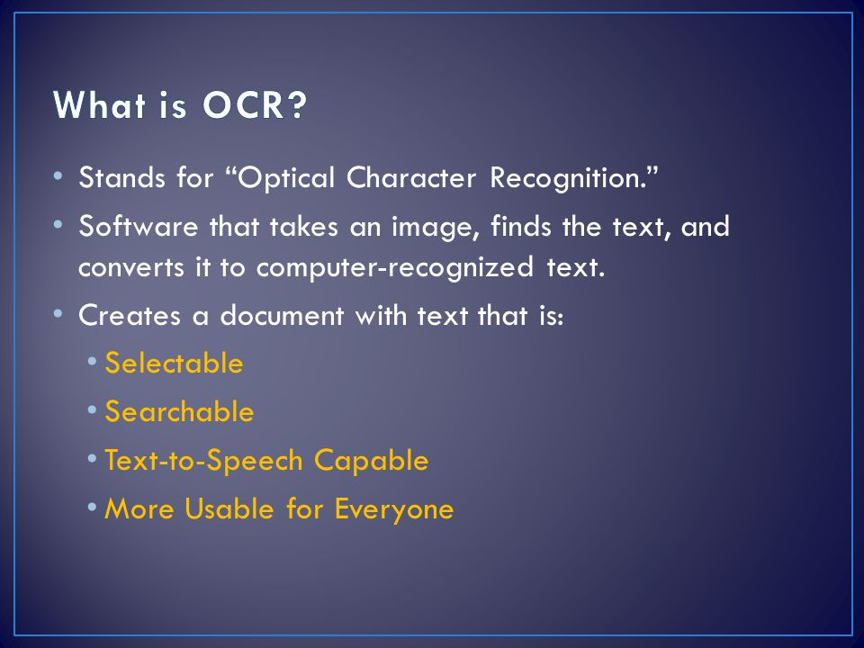 What is OCR Stands for Optical Character Recognition.
