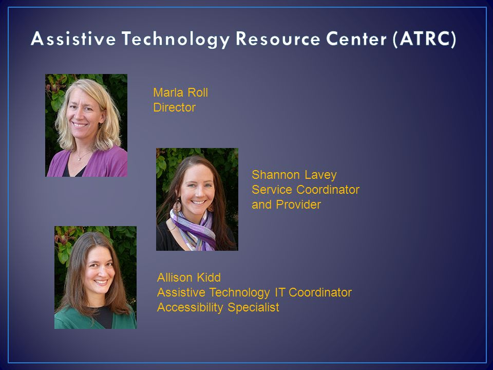 Assistive Technology Resource Center (ATRC)