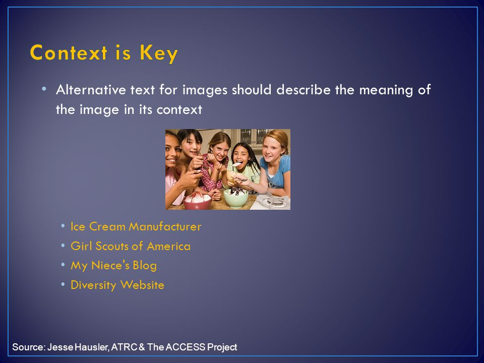 Context is Key Alternative text for images should describe the meaning of the image in its context.