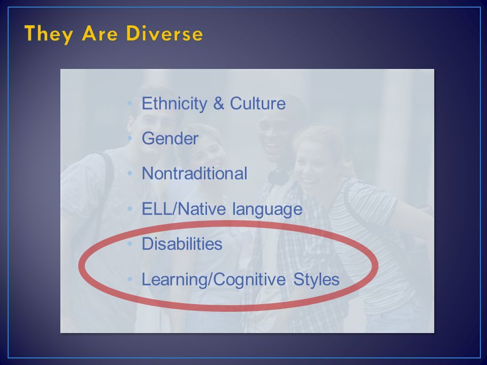 They Are Diverse Ethnicity & Culture Gender Nontraditional