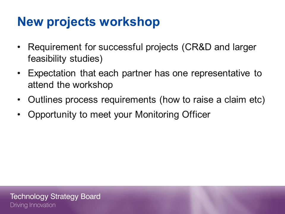 New projects workshop Requirement for successful projects (CR&D and larger feasibility studies)