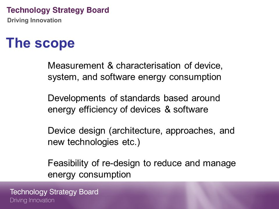 The scope Measurement & characterisation of device, system, and software energy consumption.