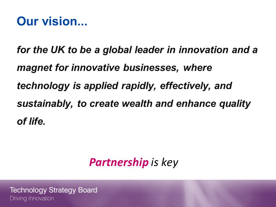 Our vision... Partnership is key