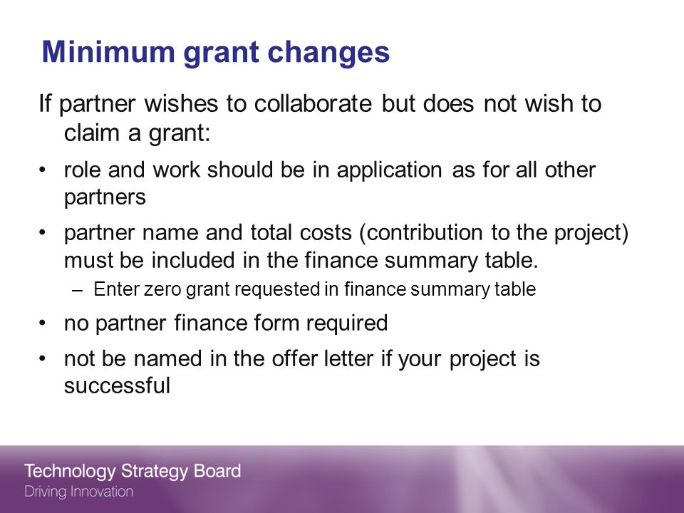 Minimum grant changes If partner wishes to collaborate but does not wish to claim a grant: