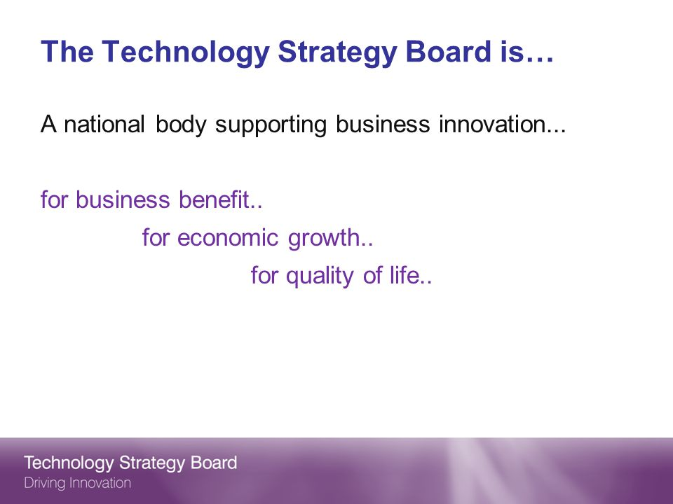 The Technology Strategy Board is…