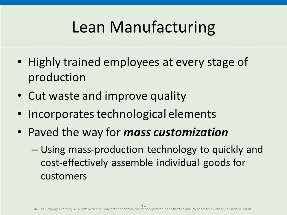 Lean Manufacturing Highly trained employees at every stage of production. Cut waste and improve quality.