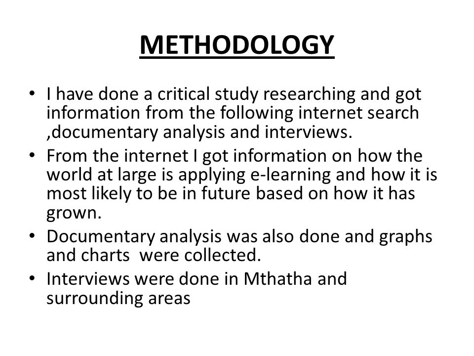 METHODOLOGY I have done a critical study researching and got information from the following internet search ,documentary analysis and interviews.