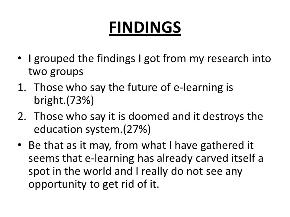 FINDINGS I grouped the findings I got from my research into two groups
